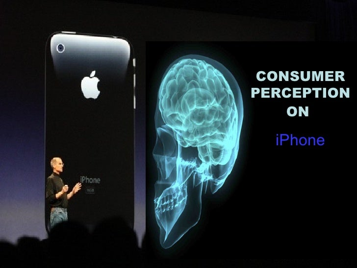 CONSUMER PERCEPTIONON   iPhone