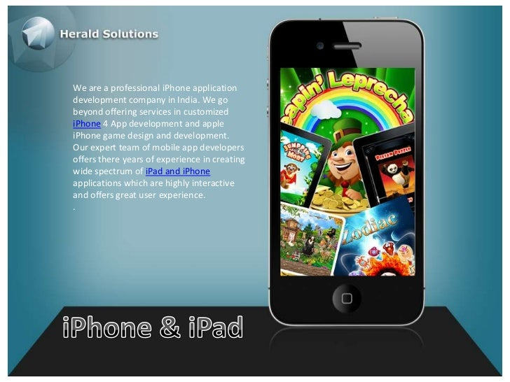 We are a professional iPhone applicationdevelopment company in India. We gobeyond offering services in customizediPhone 4 ...
