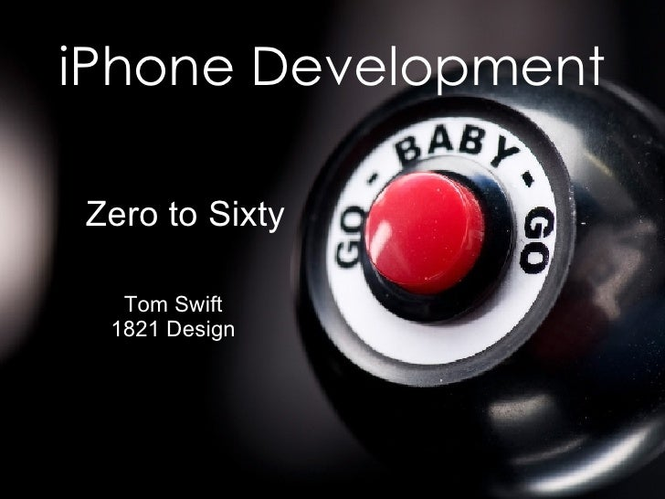 iPhone Development: Zero to Sixty
