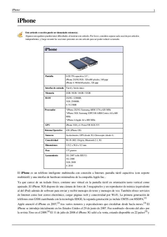 iPhone 1 iPhone Este artículo o sección puede ser demasiado extenso(a). Algunos navegadores pueden tener dificultades al m...