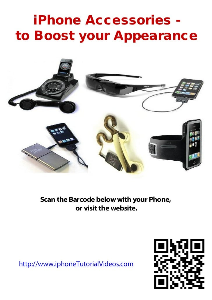 iPhone Accessories -to Boost your Appearance      Scan the Barcode below with your Phone,                 or visit the web...