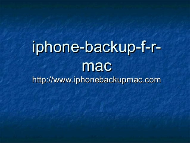iphone-backup-f-r-iphone-backup-f-r- macmac http://www.iphonebackupmac.comhttp://www.iphonebackupmac.com