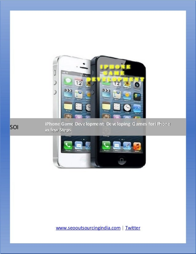 www.seooutsourcingindia.com | Twitter SOI iPhone Game Development: Developing Games for iPhoneiPhone Game Development: Dev...