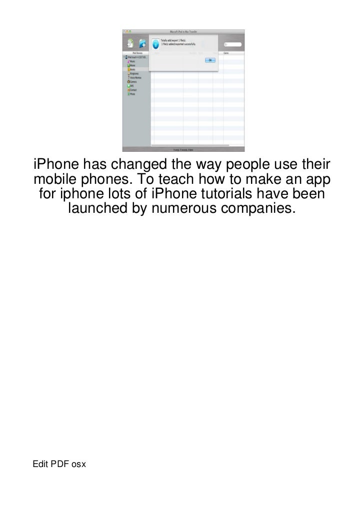 iPhone has changed the way people use theirmobile phones. To teach how to make an app for iphone lots of iPhone tutorials ...