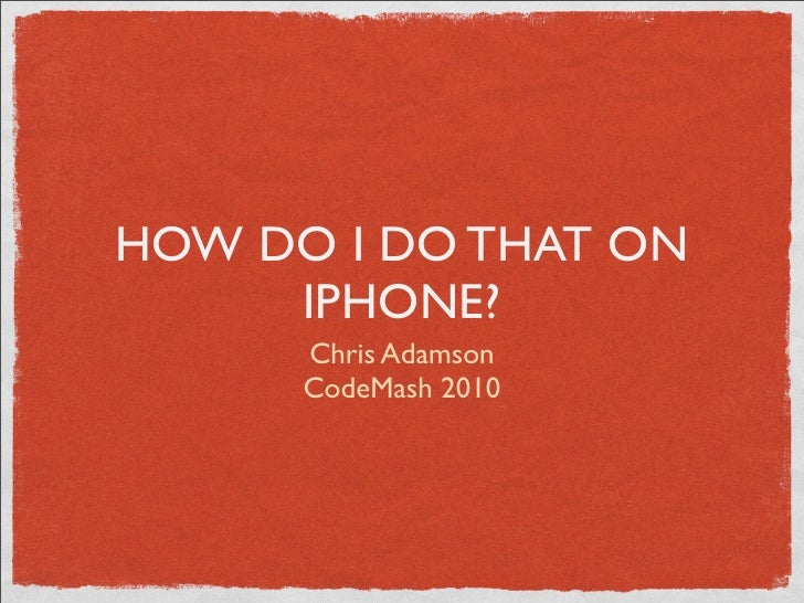 How Do You Do That On iPhone? [CodeMash 2010]