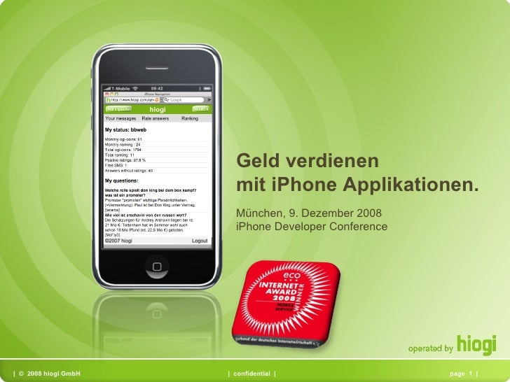 München, 9. Dezember 2008 iPhone Developer Conference Geld verdienen  mit iPhone Applikationen.