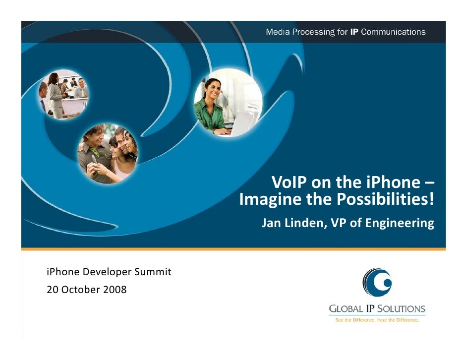 VoIPontheiPhone–                            ImaginethePossibilities!                            Imagine the Possibil...