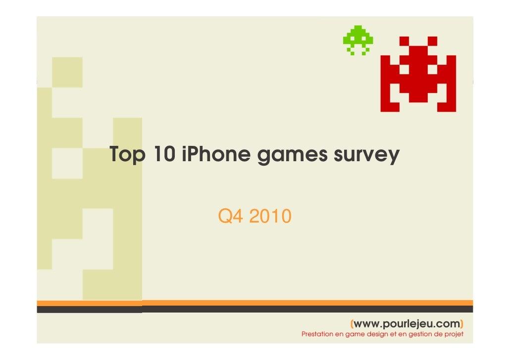 Top 10 iPhone games survey         Q4 2010                                 [www.pourlejeu.com]                            ...