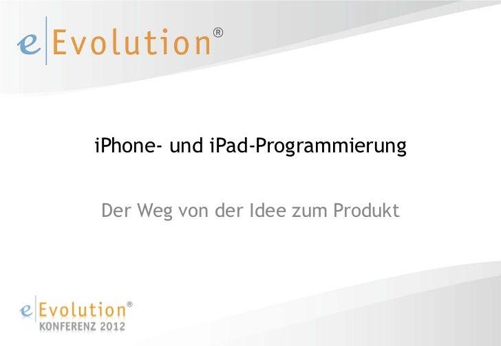 iPhone- und iPad-Programmierung - Der Weg von der Idee zum Produkt