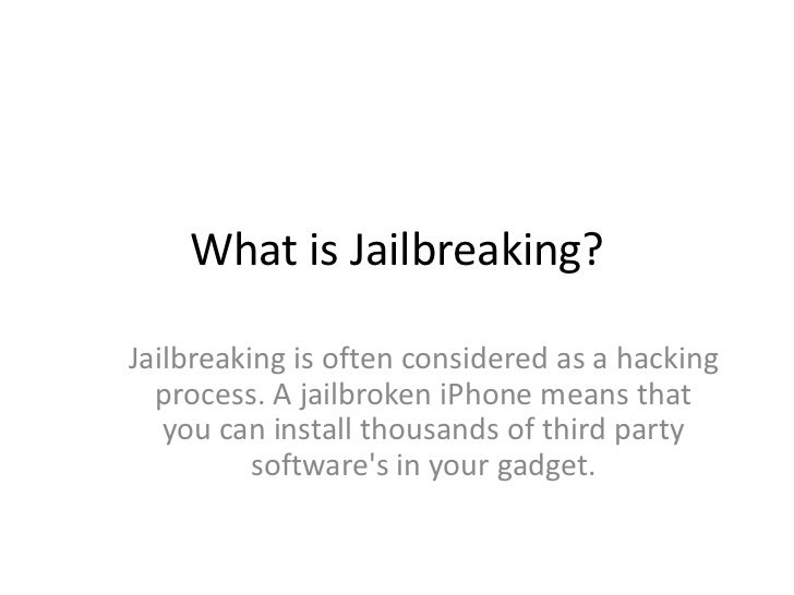 What is Jailbreaking?<br />Jailbreaking is often considered as a hacking process. A jailbroken iPhone means that you can i...