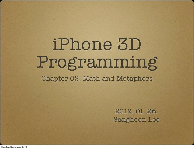 iPhone 3D                         Programming                         Chapter 02. Math and Metaphors                      ...
