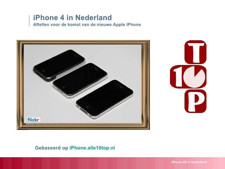 iPhone 4 in Nederland  Aftellen voor de komst van de nieuwe Apple iPhone  Gebaseerd op  iPhone.alle10top.nl iPhone 4G in N...
