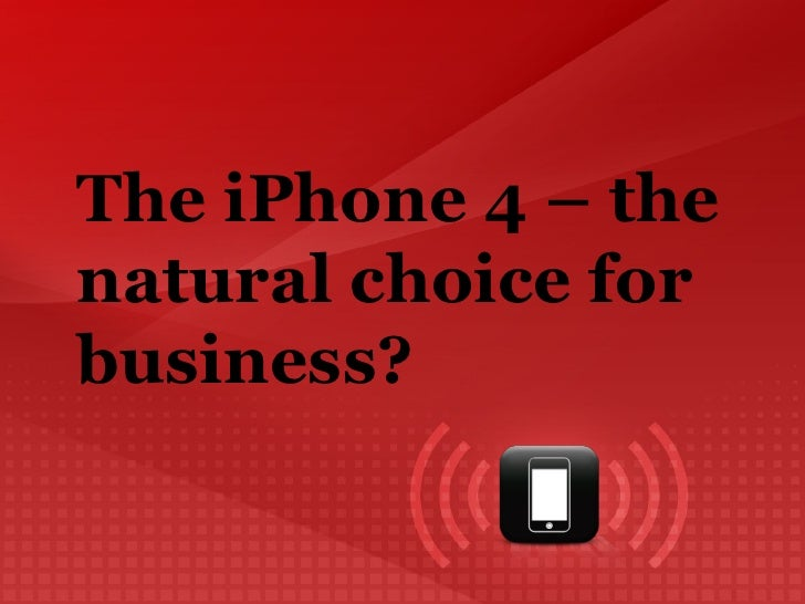iPhone 4 - the natural choice for business?