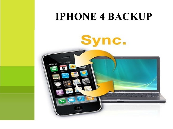 IPHONE 4 BACKUP