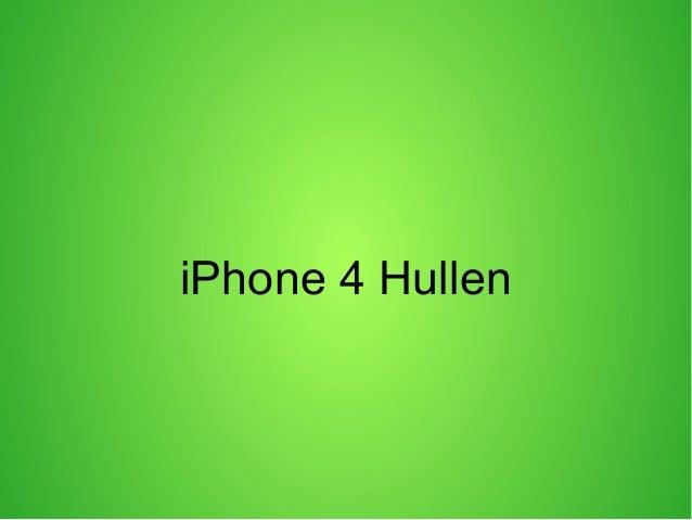 iPhone 4 Hullen