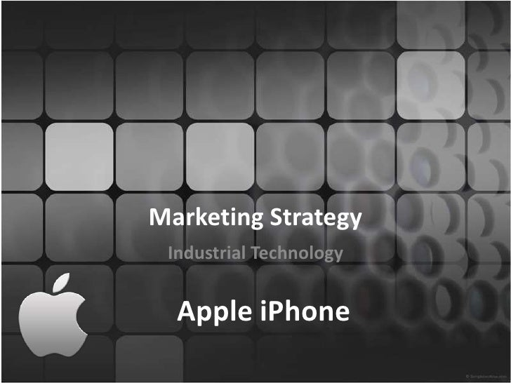 Marketing Strategy Industrial Technology  Apple iPhone