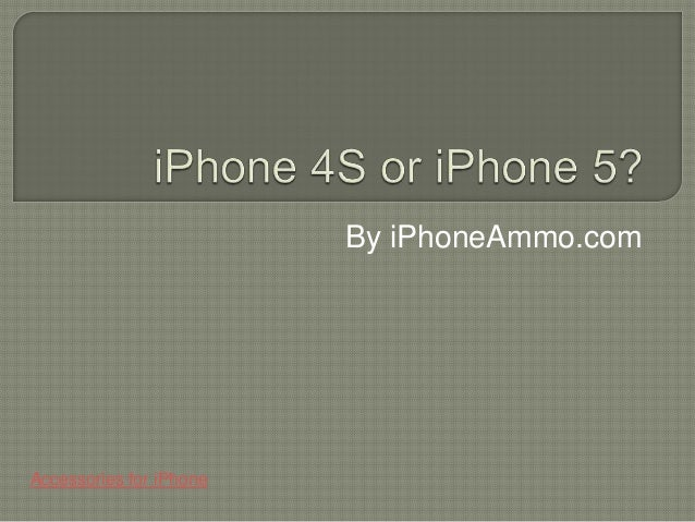 I phone 4s or iphone 5