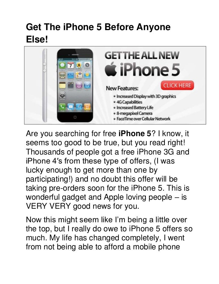 Get The iPhone 5 Before Anyone Else! <br />Are you searching for free iPhone 5? I know, it seems too good to be true, but ...