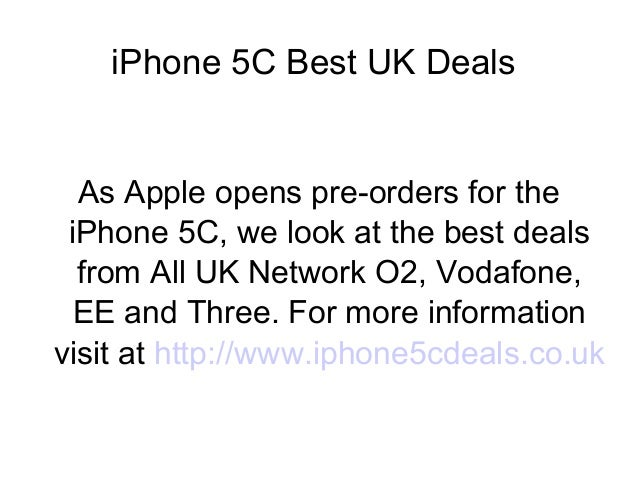 iPhone 5C Best UK Deals As Apple opens pre-orders for the iPhone 5C, we look at the best deals from All UK Network O2, Vod...