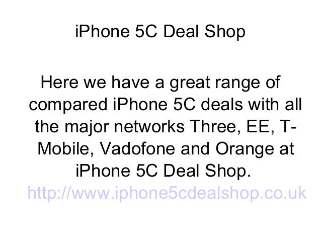 iPhone 5C Deal Shop Here we have a great range of compared iPhone 5C deals with all the major networks Three, EE, TMobile,...