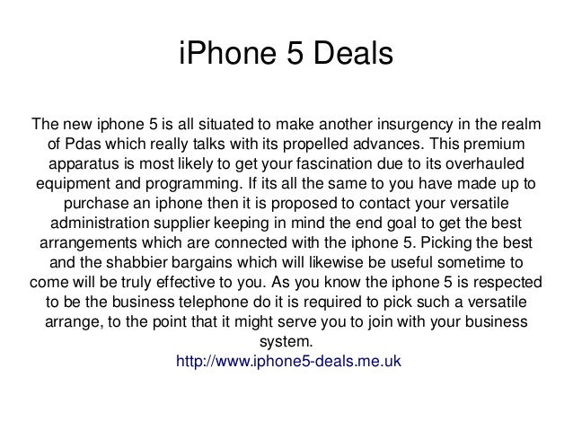 iPhone 5 Deals The new iphone 5 is all situated to make another insurgency in the realm  of Pdas which really talks with i...