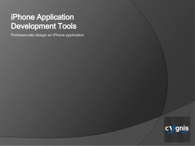 iPhone Application Development Tools Professionally design an iPhone application