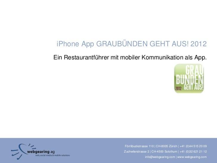 iPhone App GRAUBÜNDEN GEHT AUS! 2012Ein Restaurantführer mit mobiler Kommunikation als App.                         Förrli...