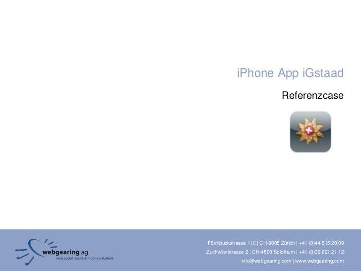 iPhone App iGstaad                                ReferenzcaseFörrlibuckstrasse 110   CH-8005 Zürich   +41 (0)44 515 20 09...