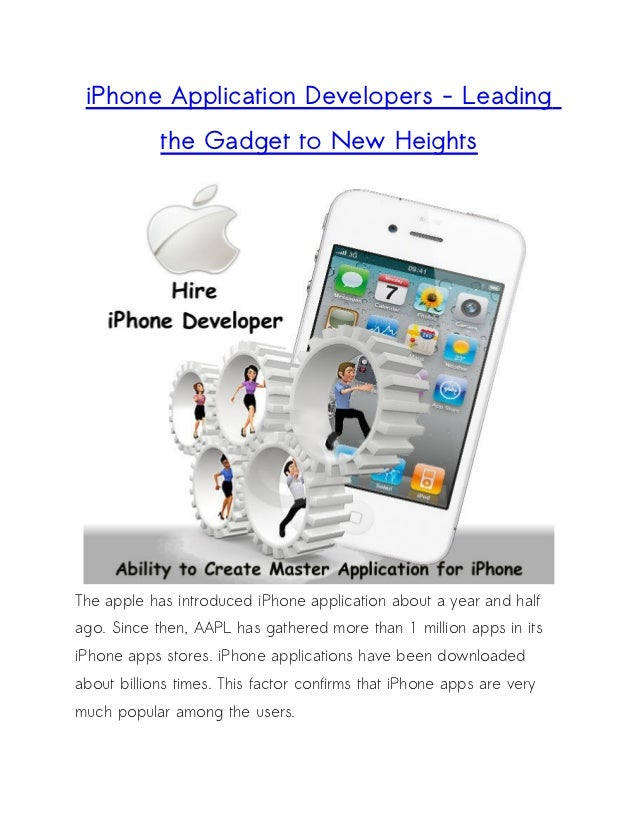 iPhone Application Developers - Leading            the Gadget to New HeightsThe apple has introduced iPhone application ab...