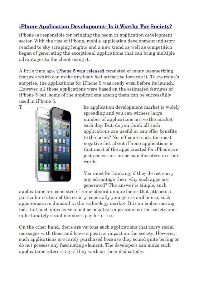 iPhoneApplicationDevelopmentIsitWorthyForSociety?iPhoneisresponsibleforbringingtheboominapplicationdevelo...