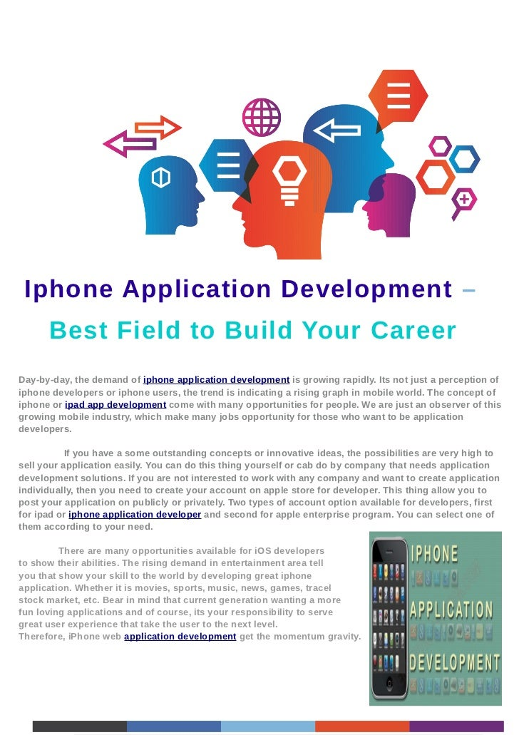 Iphone Application Development –      Best Field to Build Your CareerDay-by-day, the demand of iphone application developm...