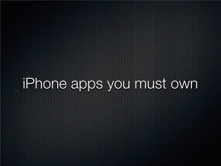 iPhone apps you must own