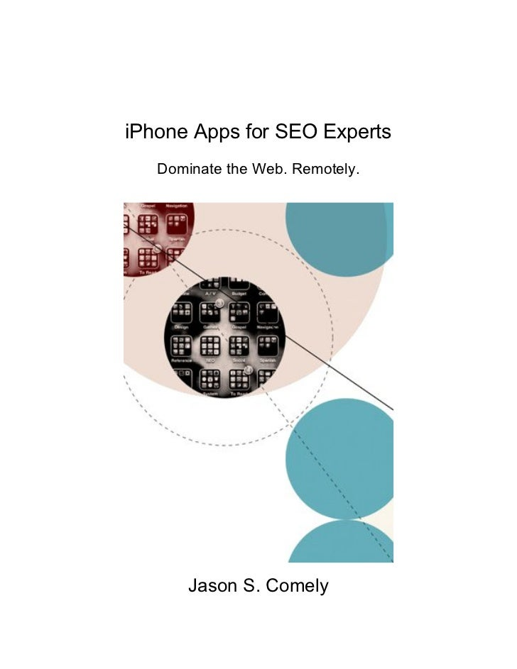 iPhone Apps for SEO Experts   Dominate the Web. Remotely.       Jason S. Comely