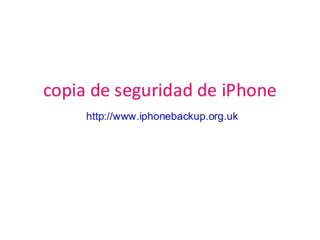 copia de seguridad de iPhone http://www.iphonebackup.org.uk