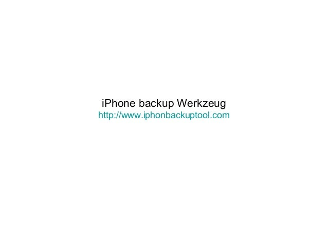 iPhone backup Werkzeug http://www.iphonbackuptool.com