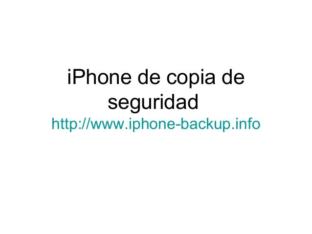 iPhone de copia de seguridad http://www.iphone-backup.info