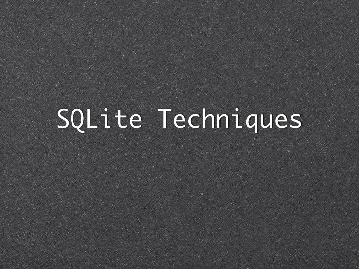 SQLite Techniques