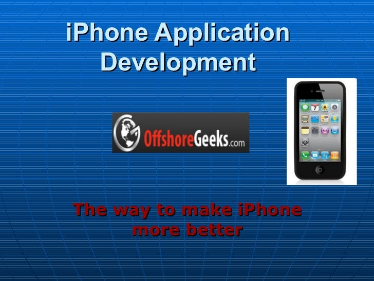 iPhone Application   DevelopmentThe way to make iPhone     more better