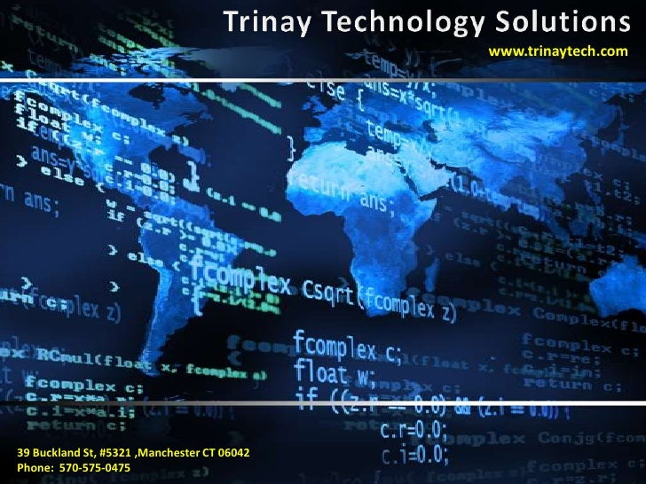 www.trinaytech.com39 Buckland St, #5321 ,Manchester CT 06042Phone: 570-575-0475