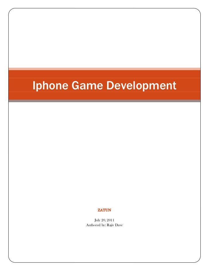 Iphone Game DevelopmentzatunJuly 20, 2011Authored by: Rajiv Dave<br />Iphone Game Development<br />IPhone Games Developmen...