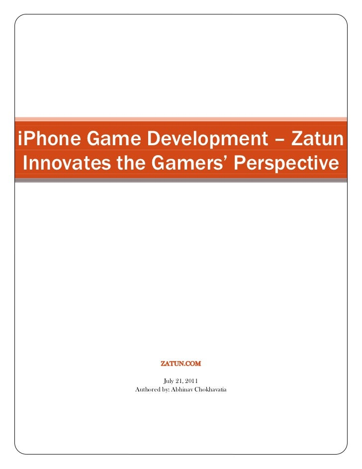 iPhone Game Development – Zatun Innovates the Gamers' Perspectivezatun.comJuly 21, 2011Authored by: Abhinav Chokhavatia<br...