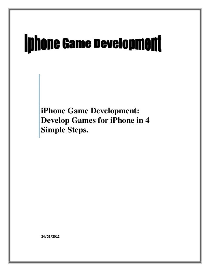 iPhone Game Development:Develop Games for iPhone in 4Simple Steps.24/02/2012