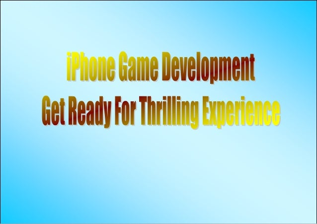 iPhone Game Development - Get Ready For Thrilling Experience