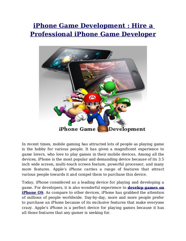 iPhone Game Development : Hire a    Professional iPhone Game DeveloperIn recent times, mobile gaming has attracted lots of...