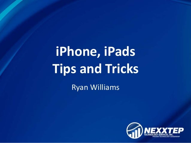 iPhone, iPadsTips and Tricks   Ryan Williams