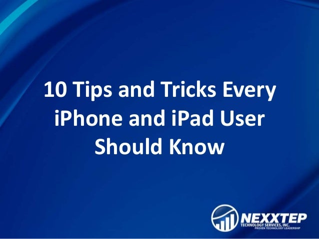 10 Tips and Tricks EveryiPhone and iPad UserShould Know
