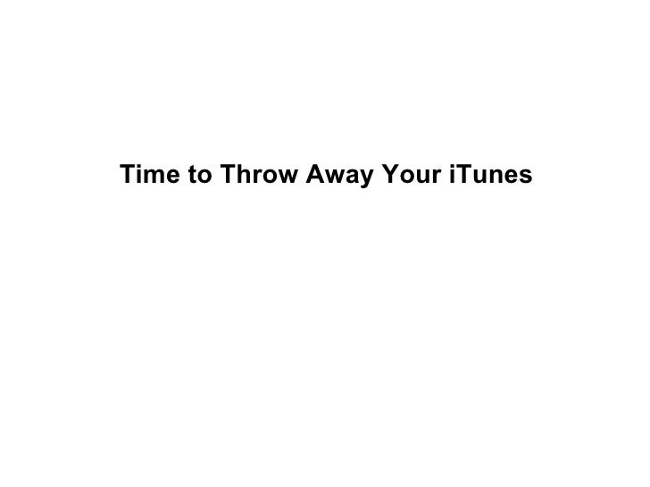 Time to Throw Away Your iTunes