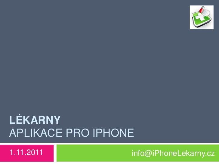 LÉKARNYAPLIKACE PRO IPHONE1.11.2011         info@iPhoneLekarny.cz