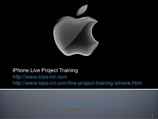 iPhone Live Project Training http://www.tops-int.com http://www.tops-int.com/live-project-training-iphone.html            ...