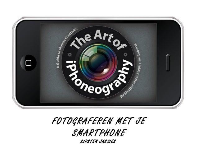 Iphoneography, fotograferen met je smartp